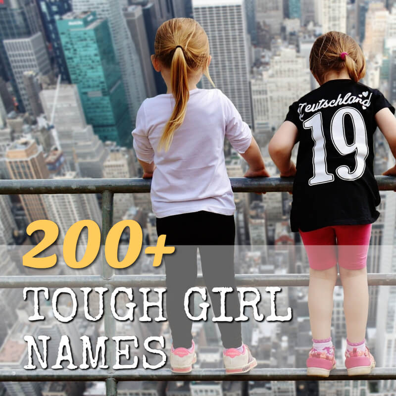 200+ Tough Girl Names Meaning Brave, Strong, and Powerful